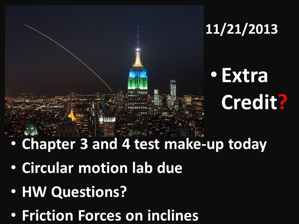 Extra Credit Chapter 3 and 4 test make-up today