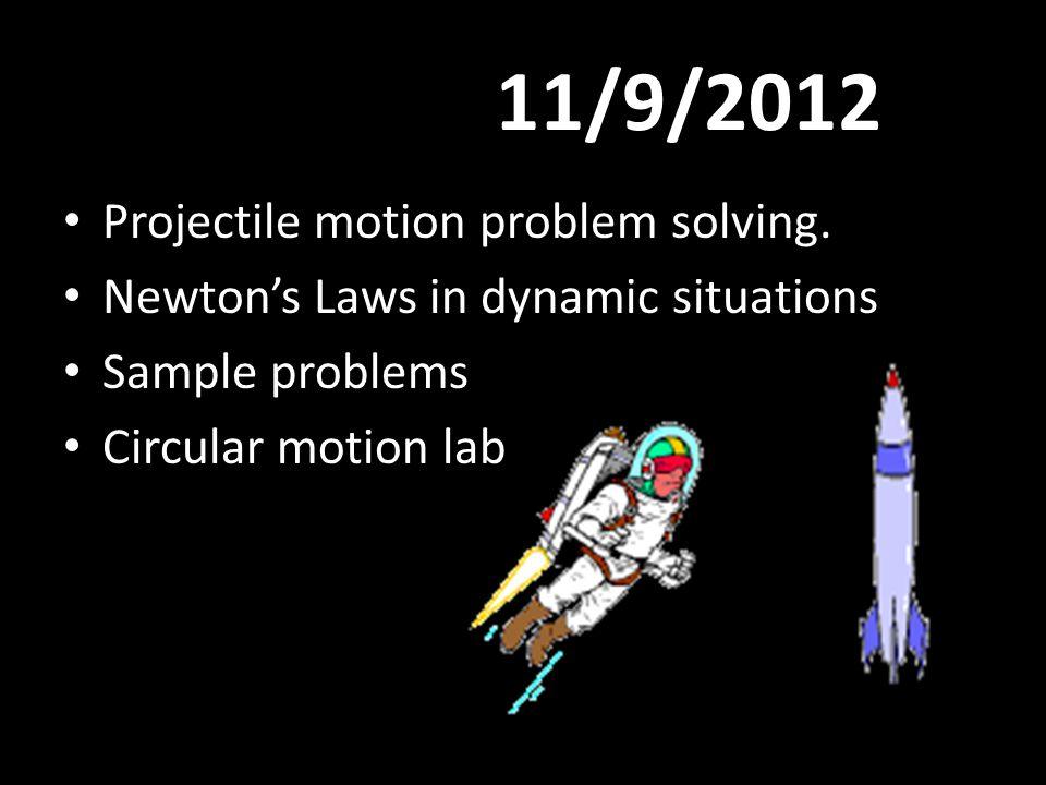 11/9/2012 Projectile motion problem solving.