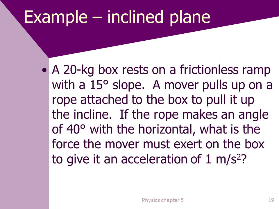 Example – inclined plane