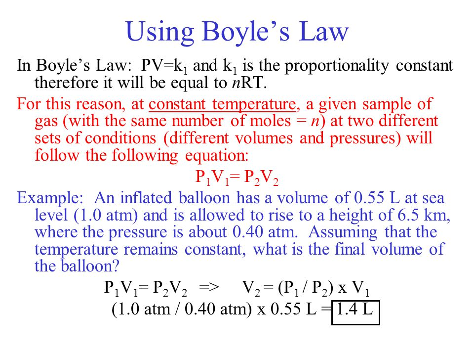 Using Boyle's Law In Boyle's Law: PV=k1 and k1 is the proportionality constant therefore it will be equal to nRT.