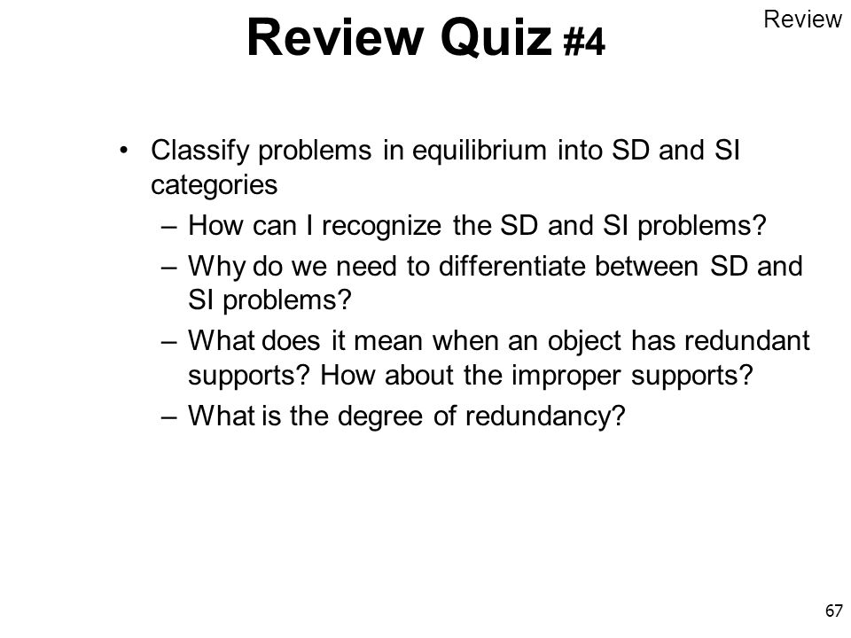 Review Quiz #4 Review. Classify problems in equilibrium into SD and SI categories. How can I recognize the SD and SI problems