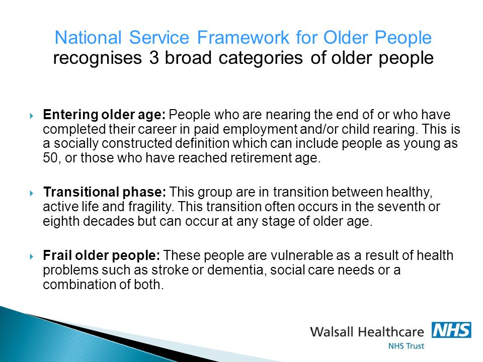 National Service Framework for Older People recognises 3 broad categories of older people