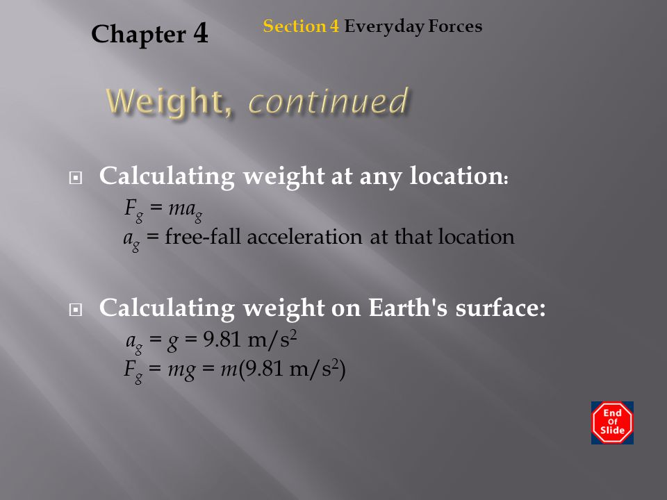 Weight, continued Chapter 4 Calculating weight at any location: