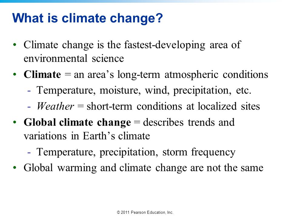 What is climate change Climate change is the fastest-developing area of environmental science.