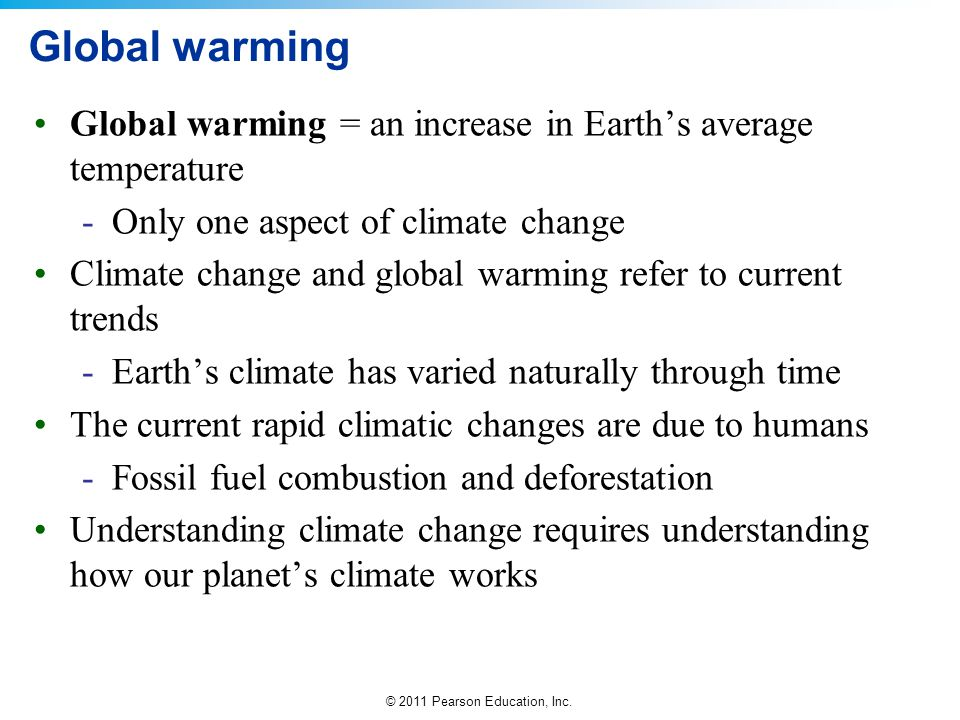 Global warming Global warming = an increase in Earth's average temperature. Only one aspect of climate change.