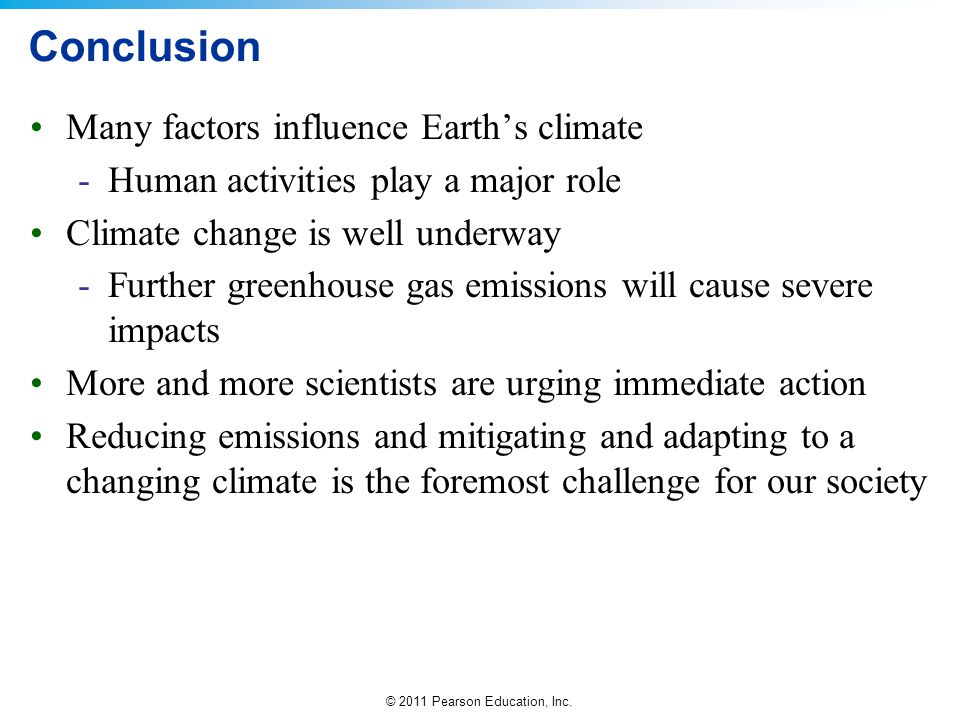 Conclusion Many factors influence Earth's climate