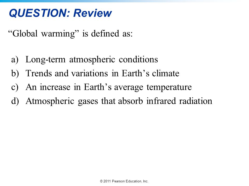 QUESTION: Review Global warming is defined as:
