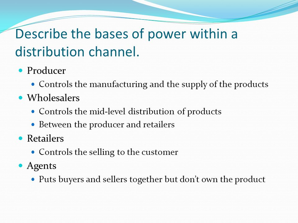 Describe the bases of power within a distribution channel.