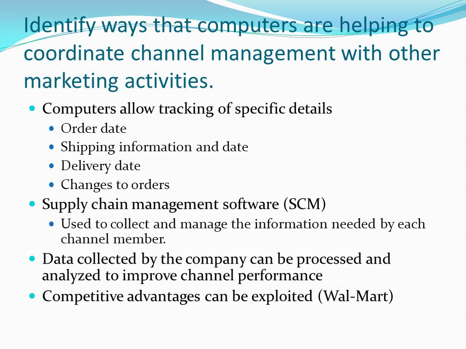 Identify ways that computers are helping to coordinate channel management with other marketing activities.