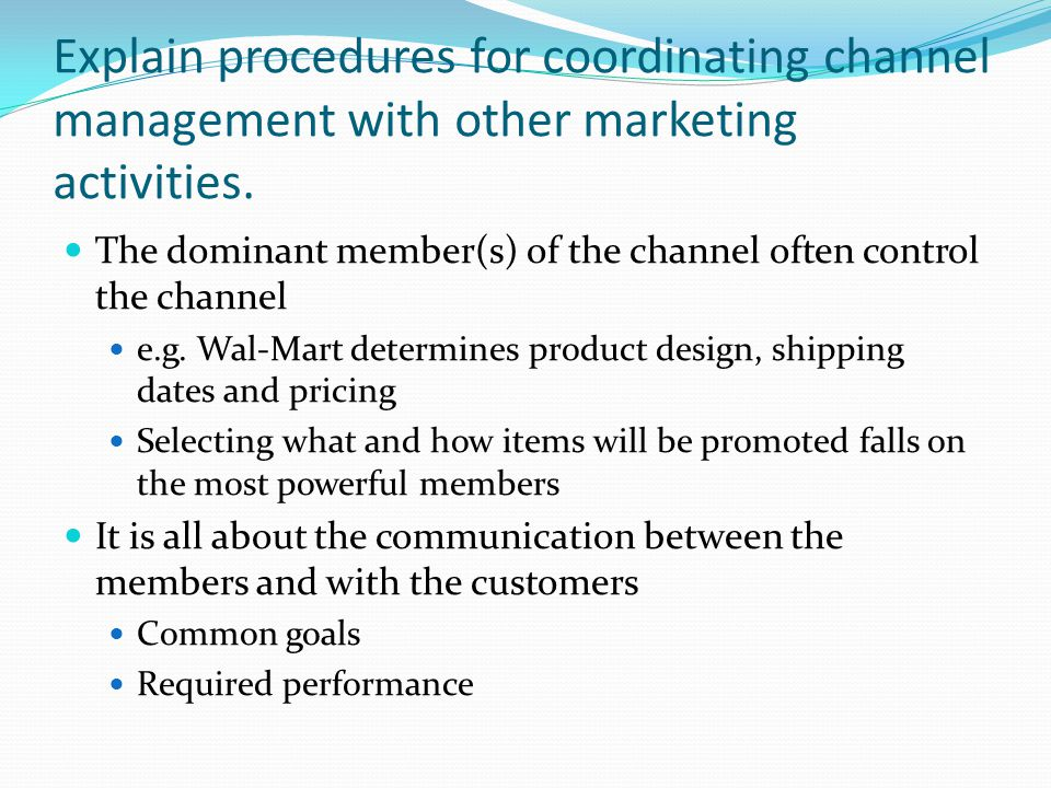 Explain procedures for coordinating channel management with other marketing activities.
