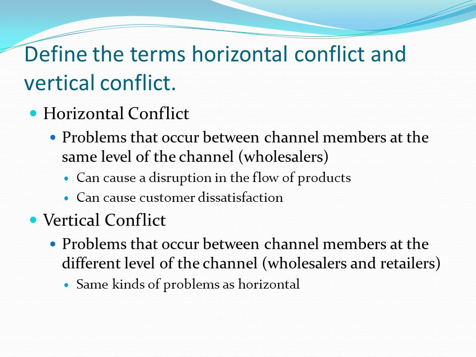 Define the terms horizontal conflict and vertical conflict.