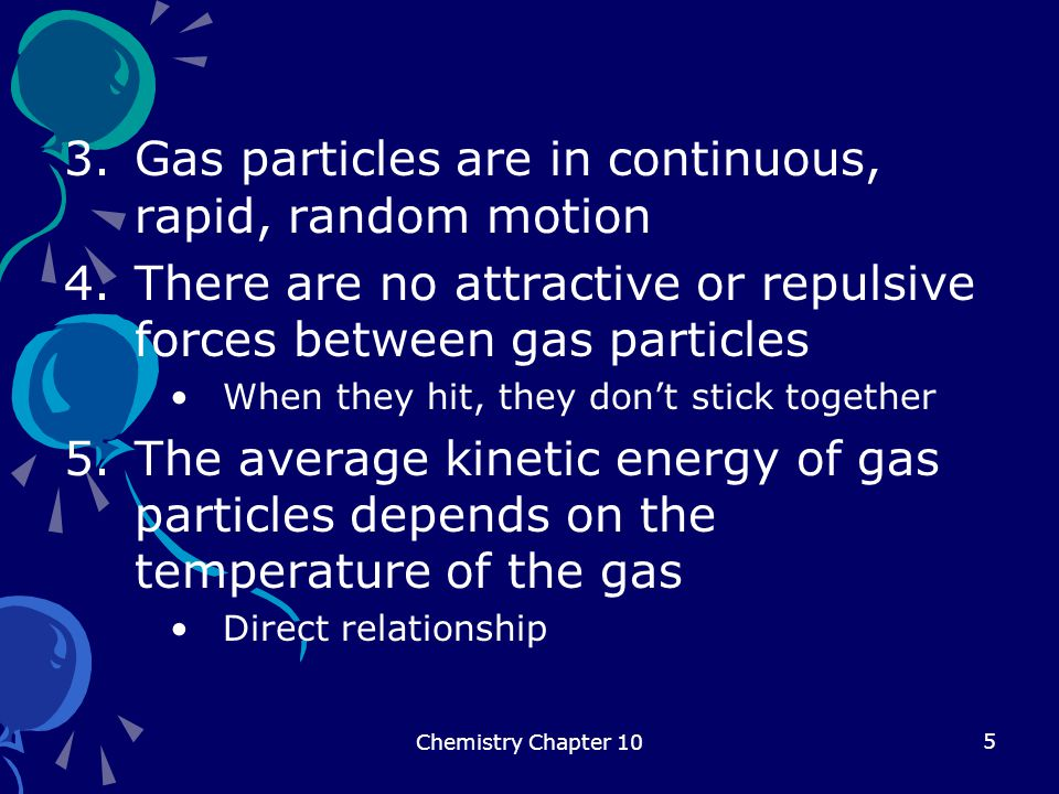 Gas particles are in continuous, rapid, random motion