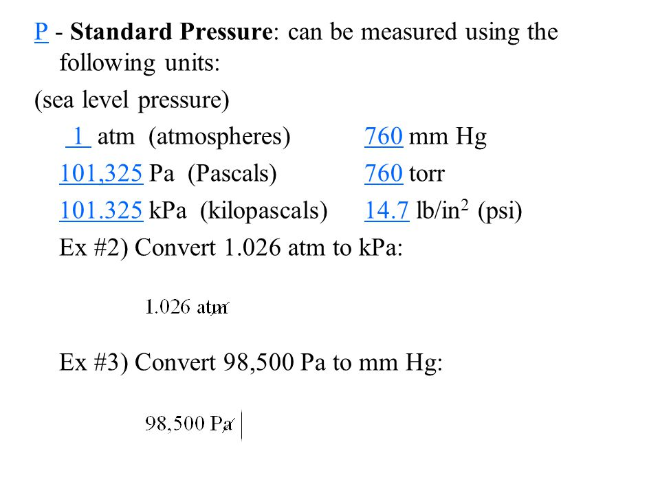 P - Standard Pressure: can be measured using the following units: