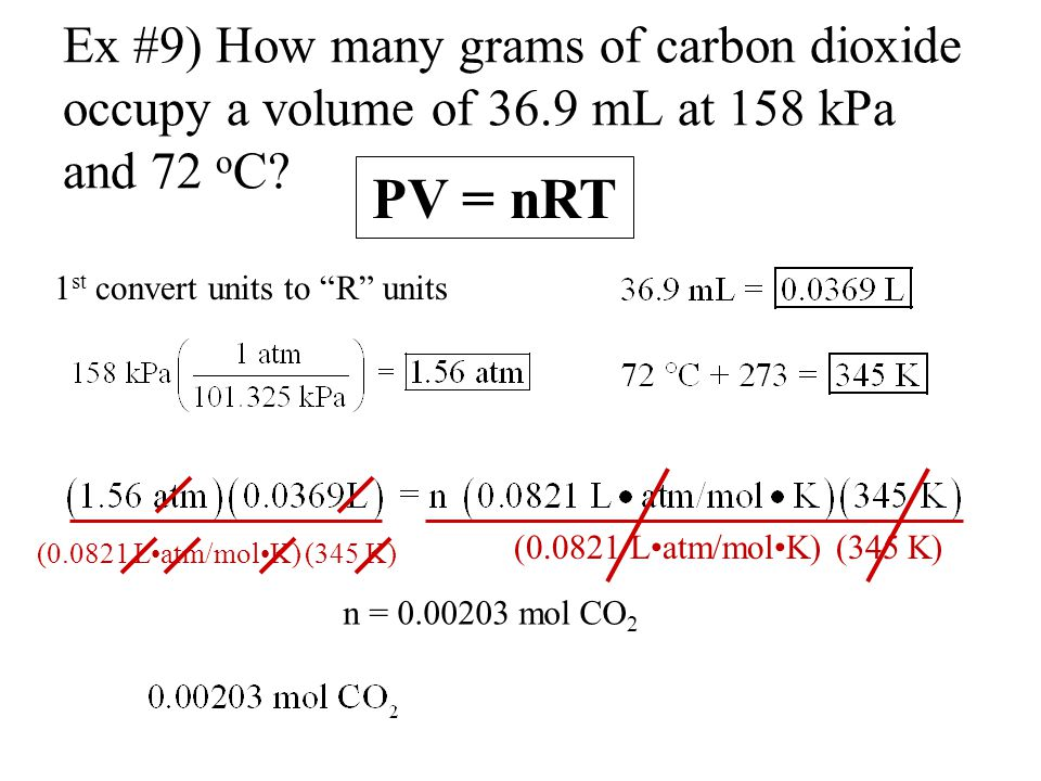 Ex #9) How many grams of carbon dioxide occupy a volume of 36