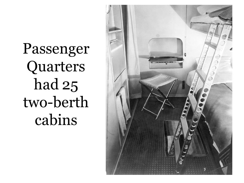 Passenger Quarters had 25 two-berth cabins