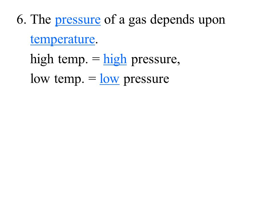 6. The pressure of a gas depends upon