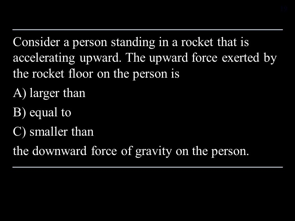 Consider a person standing in a rocket that is accelerating upward