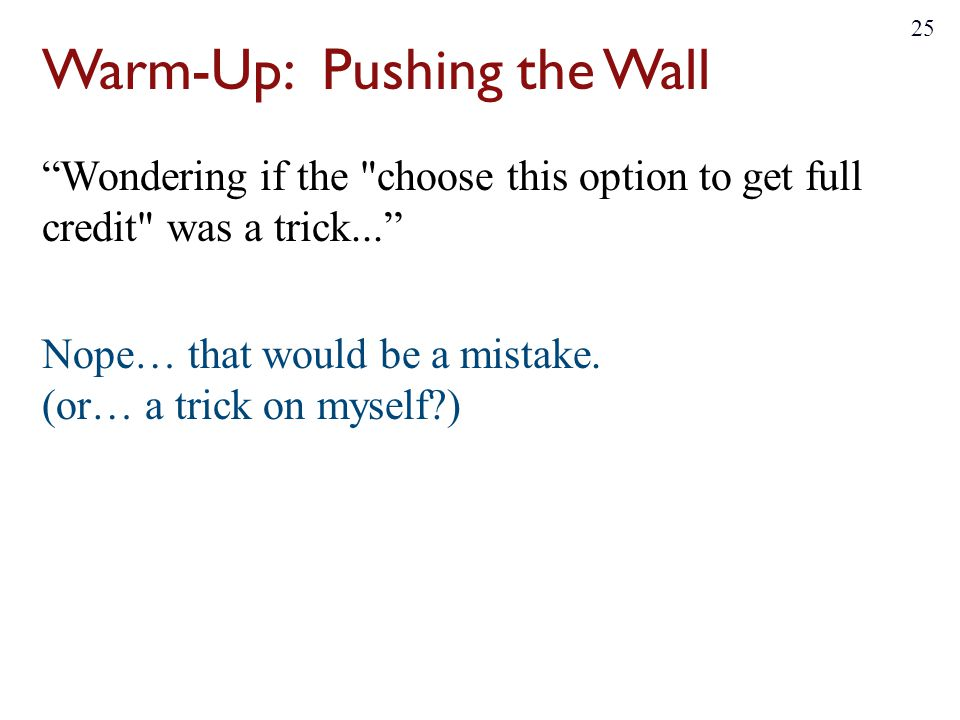 Warm-Up: Pushing the Wall