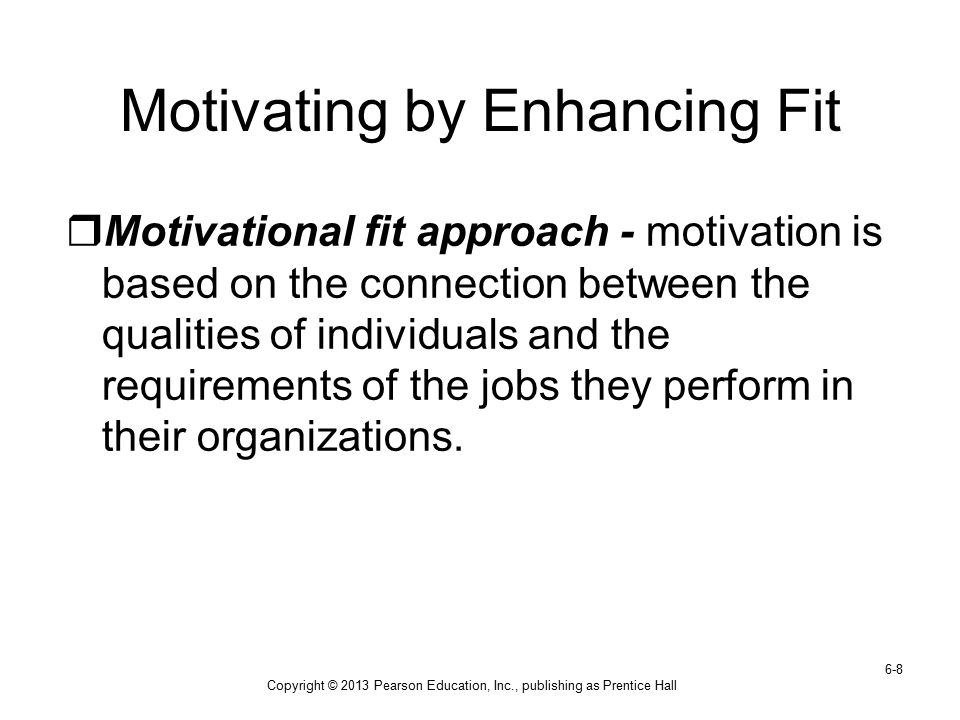 Motivating by Enhancing Fit
