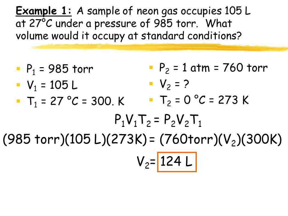 (985 torr)(105 L)(273K) = (760torr)(V2)(300K)