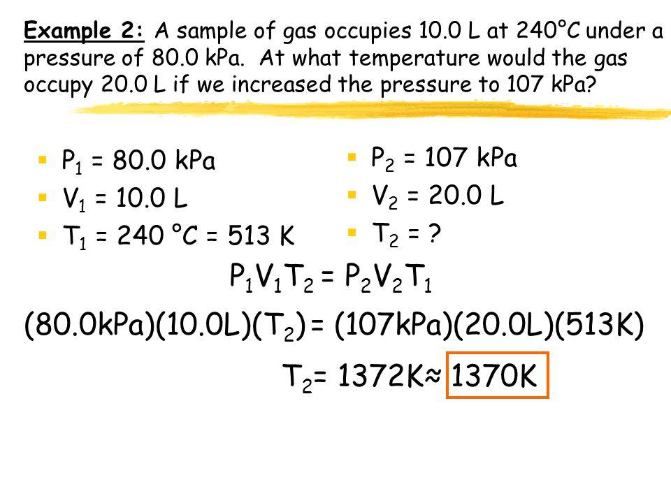 (80.0kPa)(10.0L)(T2) = (107kPa)(20.0L)(513K)