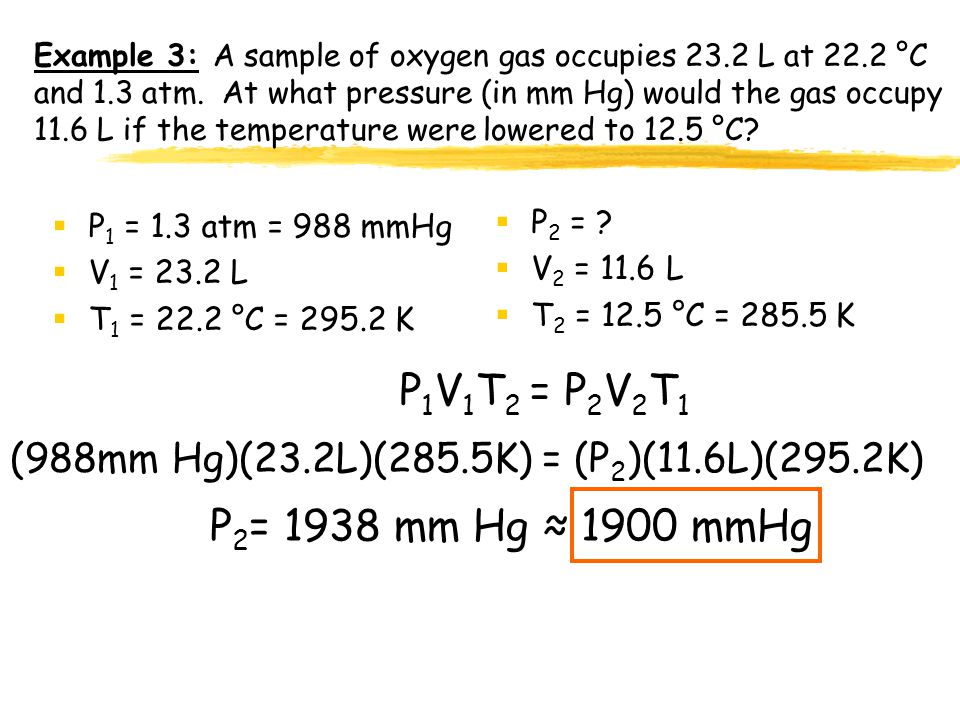 Example 3: A sample of oxygen gas occupies 23. 2 L at 22. 2 °C and 1