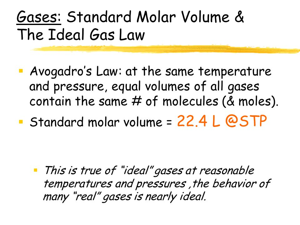 Gases: Standard Molar Volume & The Ideal Gas Law