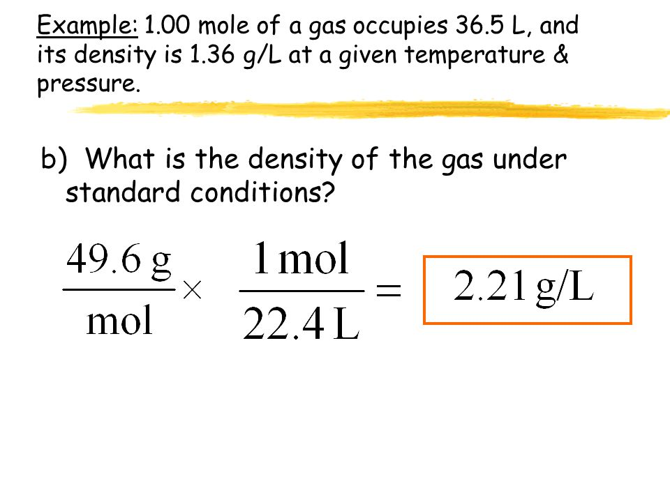 b) What is the density of the gas under standard conditions