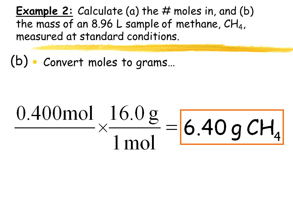 (b) Convert moles to grams…