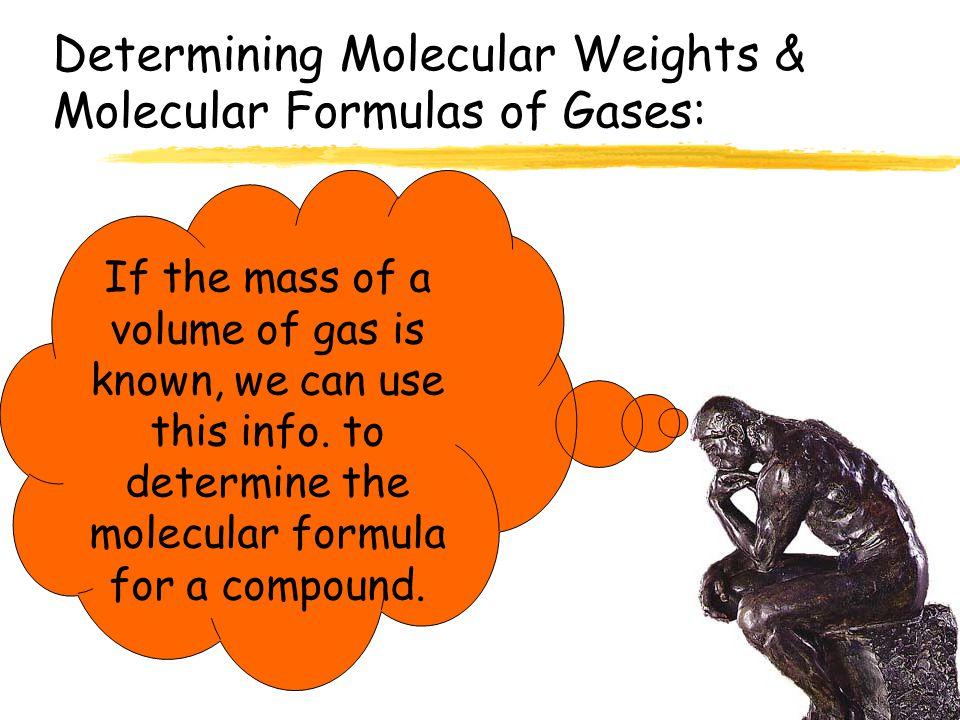 Determining Molecular Weights & Molecular Formulas of Gases: