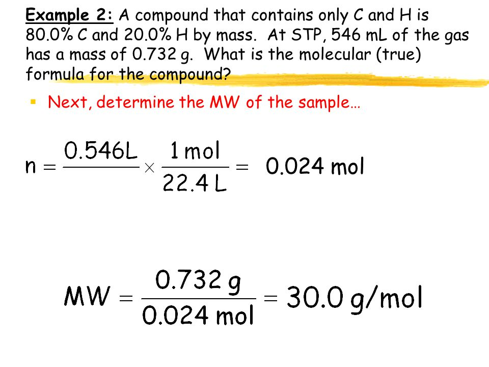 Example 2: A compound that contains only C and H is 80. 0% C and 20