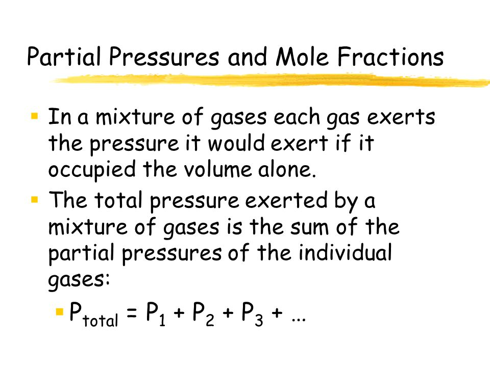 Partial Pressures and Mole Fractions