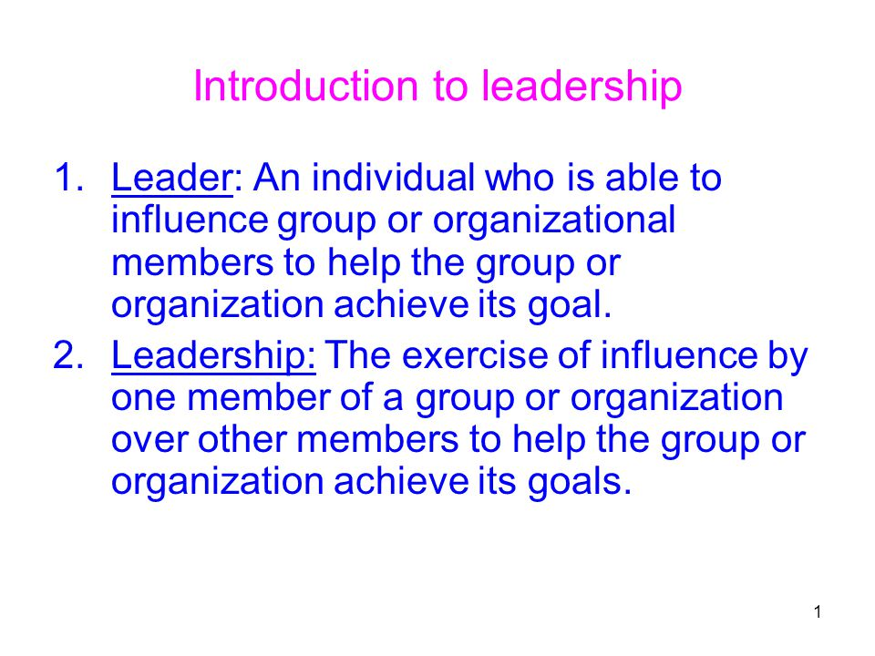 an introduction to the definition of leadership Introduction and defintion of leadership styles management essay definition of leadership leadership consists of certain characteristics or personality traits.