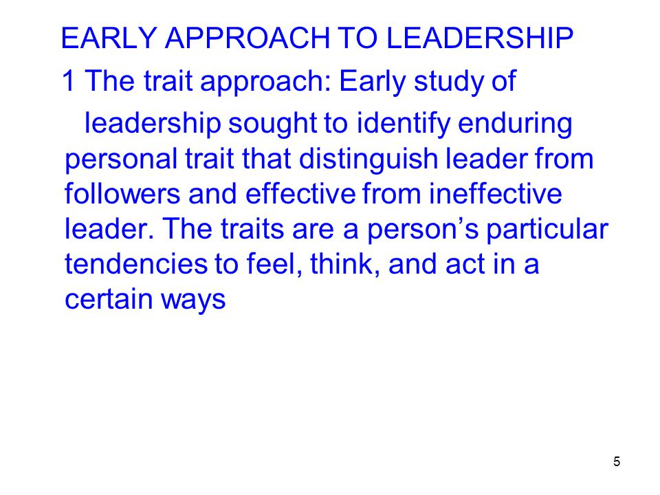 EARLY APPROACH TO LEADERSHIP