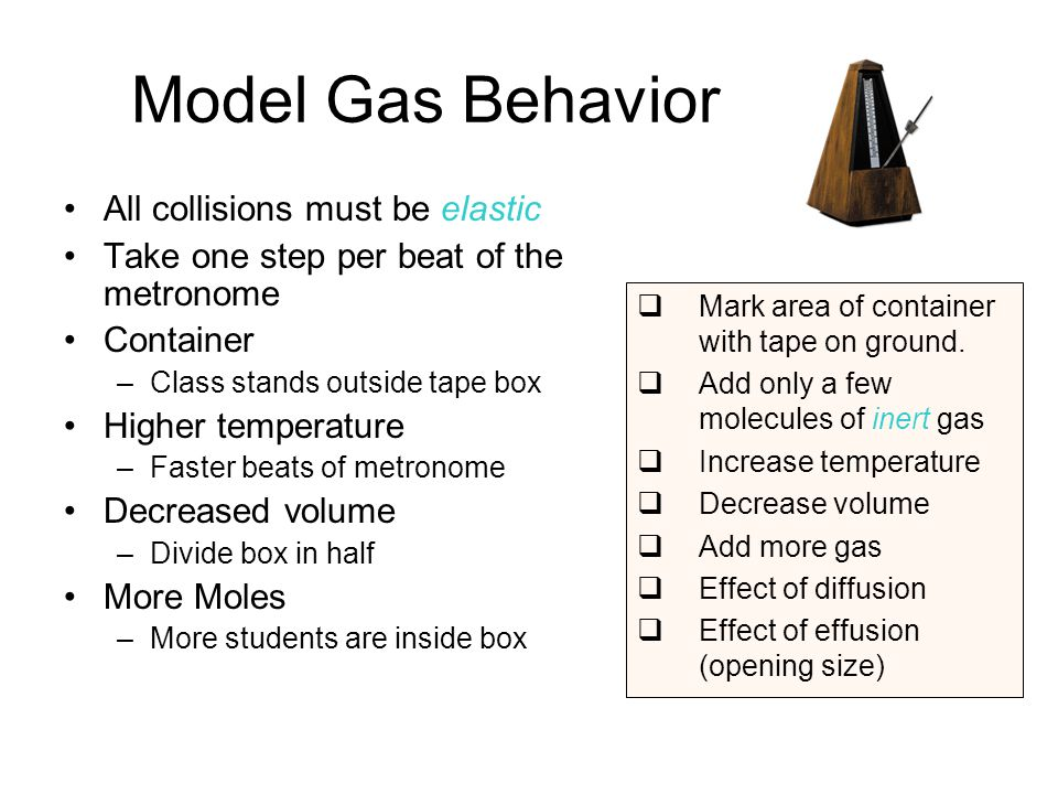 Model Gas Behavior All collisions must be elastic