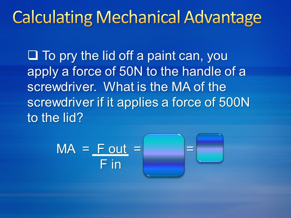 Calculating Mechanical Advantage