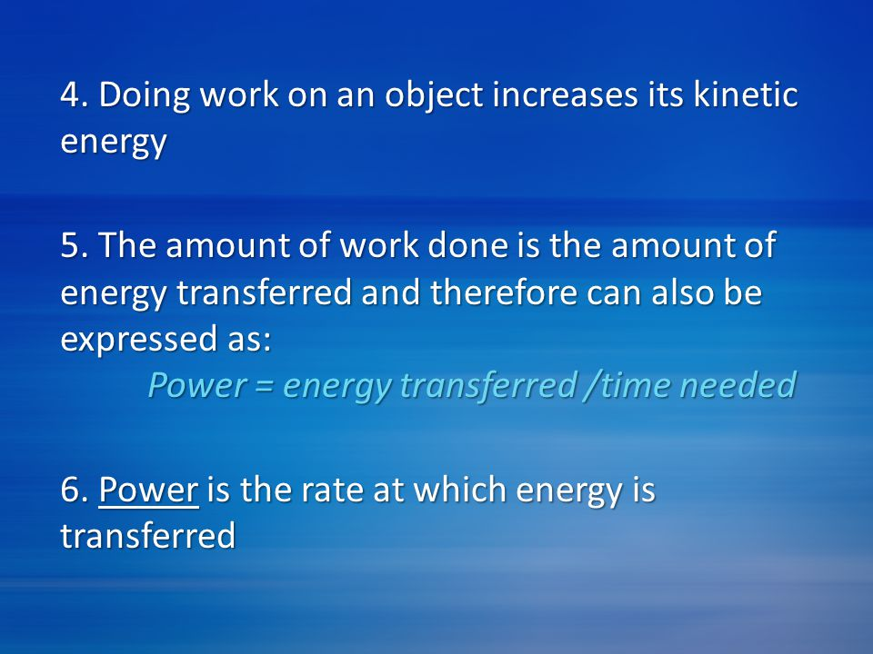 4. Doing work on an object increases its kinetic energy