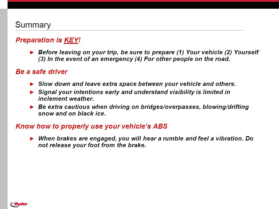 Summary Preparation is KEY! Be a safe driver