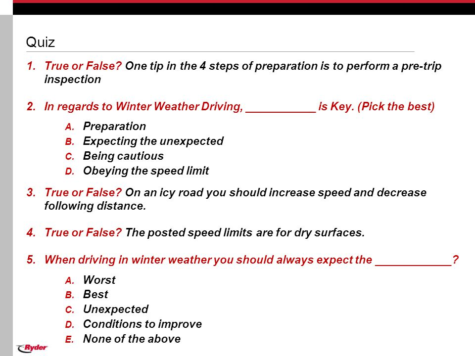Quiz True or False One tip in the 4 steps of preparation is to perform a pre-trip inspection.