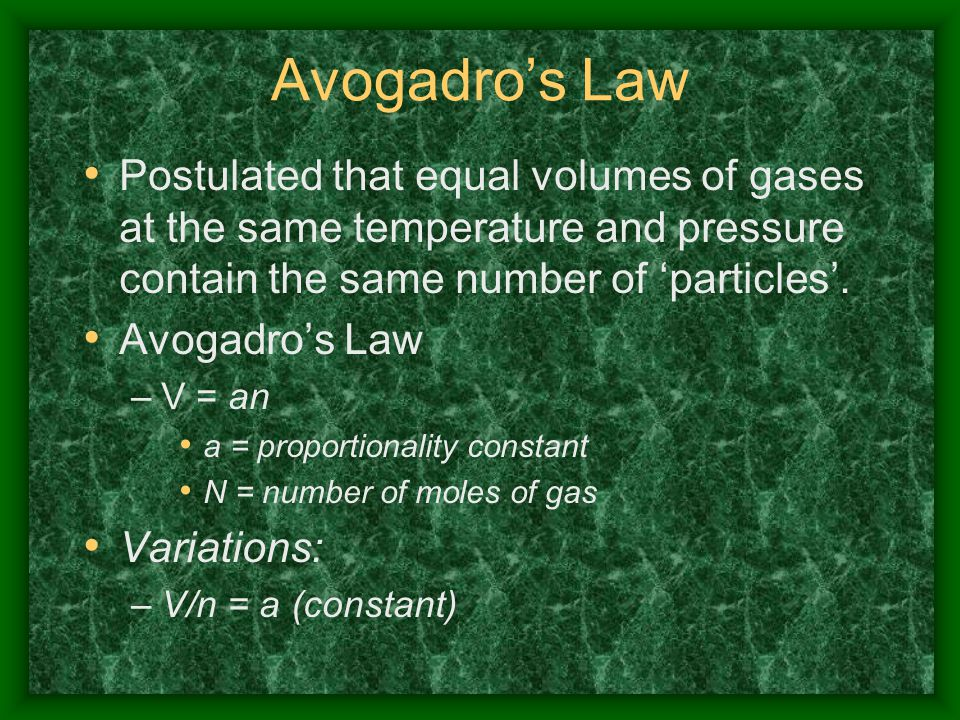 Avogadro's Law Postulated that equal volumes of gases at the same temperature and pressure contain the same number of 'particles'.