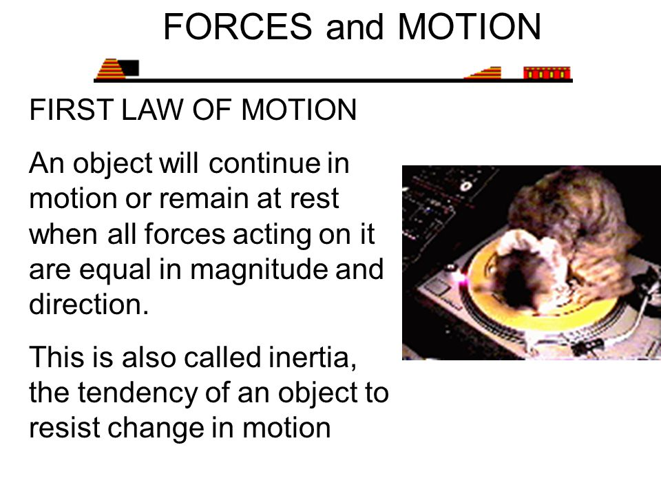 FORCES and MOTION FIRST LAW OF MOTION
