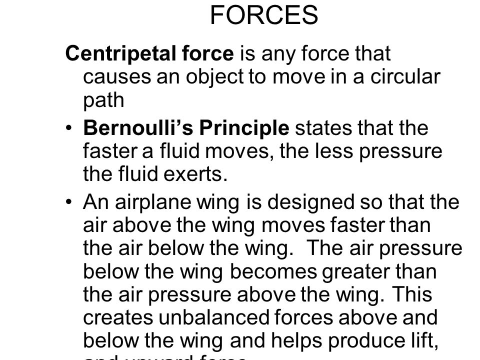 FORCES Centripetal force is any force that causes an object to move in a circular path.