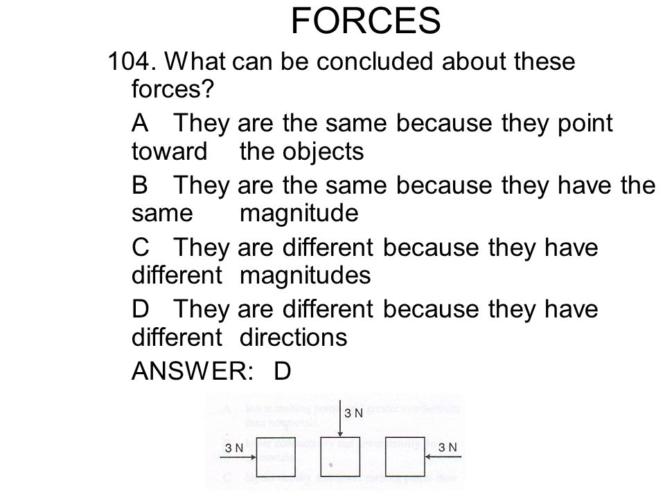 FORCES 104. What can be concluded about these forces
