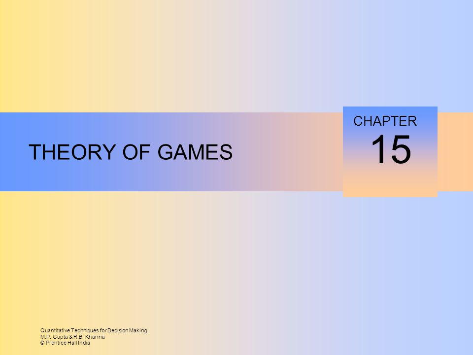 15 THEORY OF GAMES CHAPTER