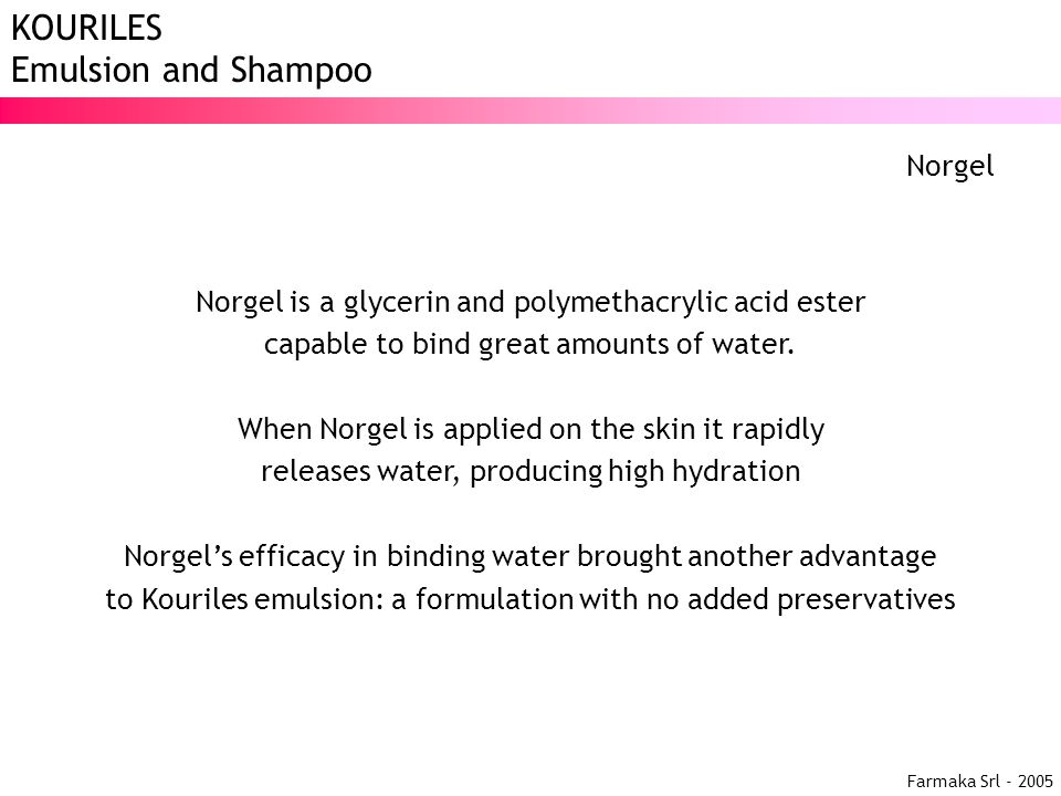 Norgel is a glycerin and polymethacrylic acid ester