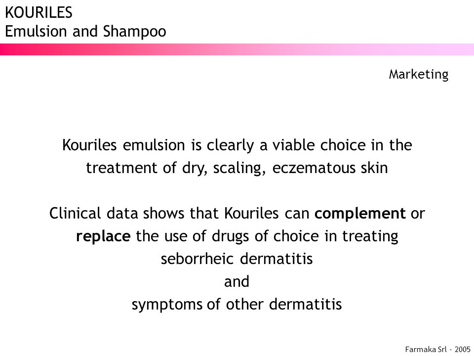 Kouriles emulsion is clearly a viable choice in the