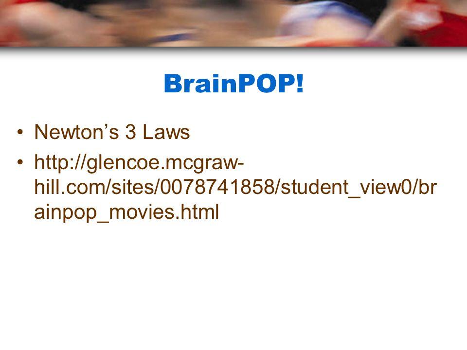 BrainPOP! Newton's 3 Laws