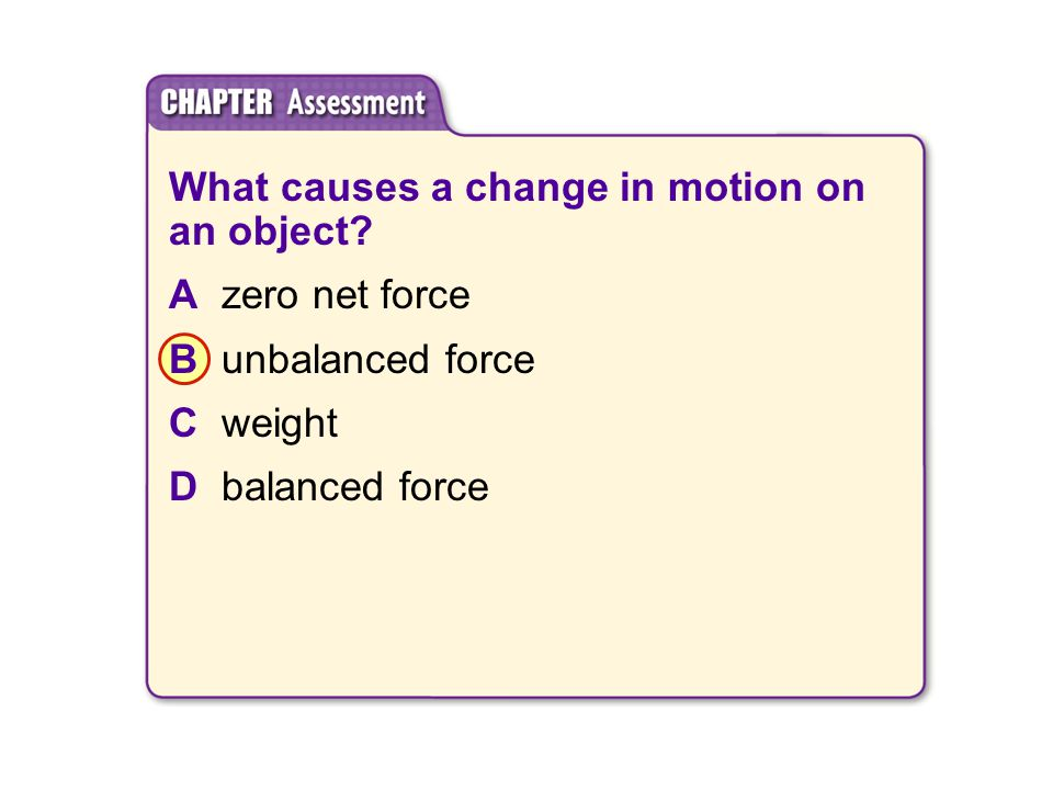 What causes a change in motion on an object