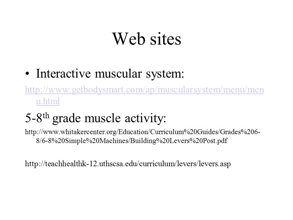 Web sites Interactive muscular system: 5-8th grade muscle activity: