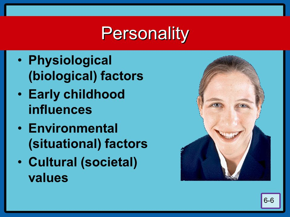 Personality Physiological (biological) factors